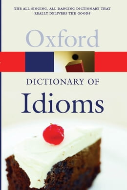 Book The Oxford Dictionary of Idioms by Judith Siefring