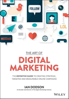 The Art of Digital Marketing: The Definitive Guide to Creating Strategic, Targeted, and Measurable…