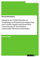 Validation des USEKIT-Modells zur Verzahnung von Requirements Engineering und Usability Engineering hinsichtlich Unterstützung der Konstruktion multim by Georg Schumacher