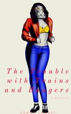 The Trouble with Trains and Bangers by Penny Tawret