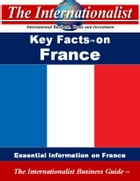 Key Facts on France: Essential Information on France by Patrick W. Nee