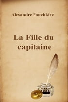 La Fille du capitaine by Alexandre Pouchkine