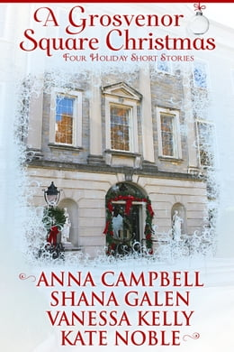 Book A Grosvenor Square Christmas by Anna Campbell, and Kate Noble