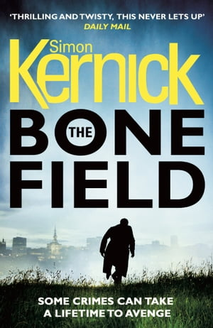 The Bone Field The heart-stopping new thriller