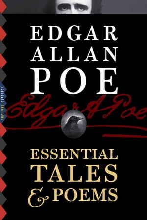 Edgar Allan Poe: Essential Tales & Poems (Illustrated)