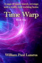 Time Warp: Book One by William Paul Lazarus