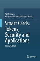 Smart Cards, Tokens, Security and Applications by Keith Mayes
