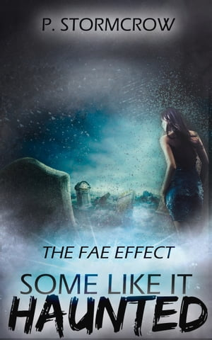 The Fae Effect: Some Like it Haunted