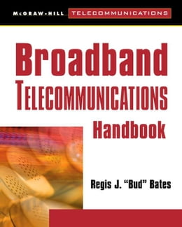 Book Broadband Telecommunications Handbook by Bates, Regis Bud J.