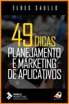 Planejamento e Marketing de Aplicativos: Como planejar e lançar seu app mobile by Eldes Saullo