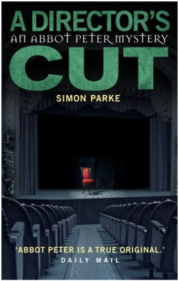 Book A Director's Cut: An Abbot Peter Mystery by Simon Parke