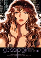 Gossip Girl: The Manga, Vol. 2: For Your Eyes Only by Cecily von Ziegesar