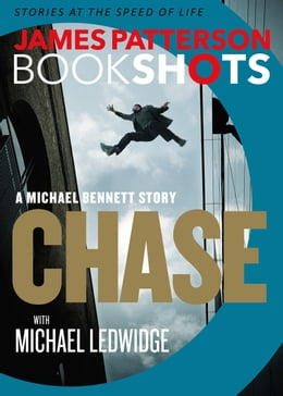 Book Chase: A BookShot: A Michael Bennett Story by James Patterson