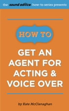 How To Get An Agent for Acting & Voice Over by Kate McClanaghan