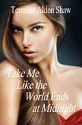 Take Me Like the World Ends at Midnight 9c5d086e-4b22-424b-8874-b6a22afb0512