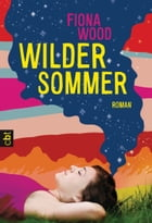 Wilder Sommer by Fiona Wood