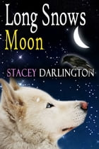 Long Snows Moon by Stacey Darlington