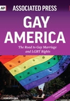 Gay America: The Road to Gay Marriage and LGBT Rights by Associated Press