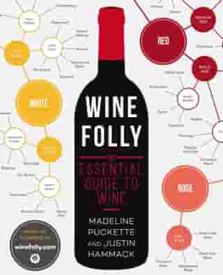 Wine Folly: The Essential Guide to Wine by Madeline Puckette