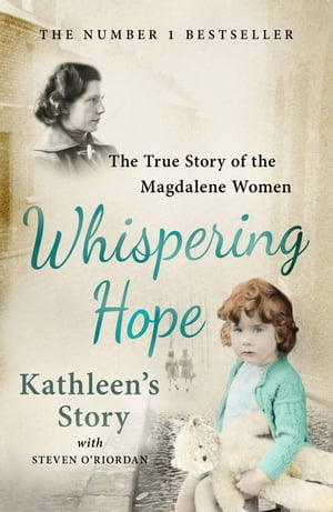 Whispering Hope - Kathleen's Story The True Story of the Magdalene Women