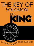 The Key OF Solomon The King by S. Liddell Macgregor Mathers