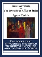 Secret Adversary and The Mysterious Affair at Styles: With linked Table of Contents by Agatha Christie