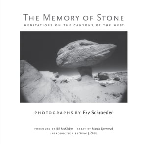 The Memory of Stone Meditations on the Canyons of the West