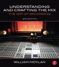 Understanding and Crafting the Mix: The Art of Recording 8a7ffbad-f00a-4f1f-aafb-bdc042fa6cfb