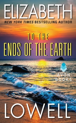 Book To the Ends of the Earth by Elizabeth Lowell