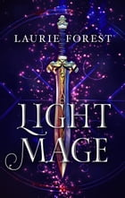 Light Mage by Laurie Forest