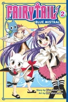 Fairy Tail Blue Mistral: Volume 2 by Hiro Mashima