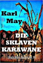 Die Sklavenkarawane: Karl-May-Reihe Nr. 16 by Karl May
