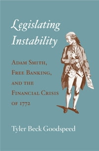 Legislating Instability: Adam Smith, Free Banking, and the Financial Crisis of 1722