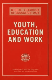 World Yearbook of Education 1995: Youth, Education and Work