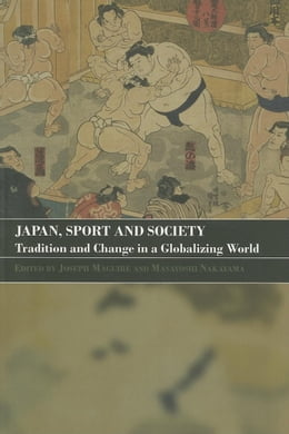 Book Japan, Sport and Society by Macquire