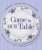 Come To Our Table: A Midday Connection Cookbook