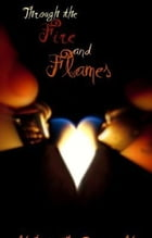 Through the Fire and Flames: Book One by Kaylee Landis