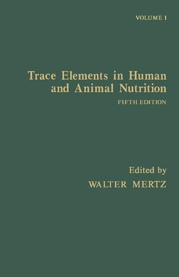 Book Trace Elements in Human and Animal Nutrition by Mertz, Walter
