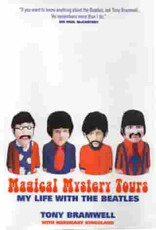 Magical Mystery Tours: My Life with the Beatles by Tony Bramwell
