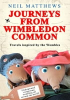 Journeys from Wimbledon Common by Neil Matthews