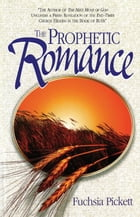 The Prophetic Romance by Fuchsia Pickett