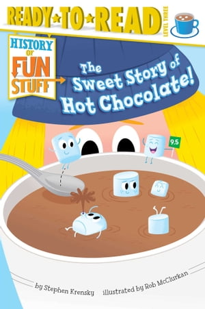 The Sweet Story of Hot Chocolate! with audio recording