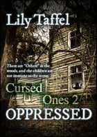 Oppressed: Cursed Ones 2 by Lily Taffel