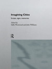 Imagining Cities: Scripts, Signs and Memories