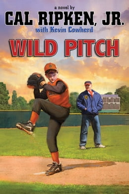 Book Cal Ripken, Jr.'s All-Stars: Wild Pitch by Cal Ripken Jr.