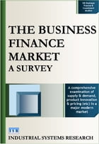 The Business Finance Market: A Survey by Industrial Systems Research