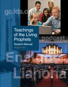 Teachings of the Living Prophets Student Manual by The Church of Jesus Christ of Latter-day Saints