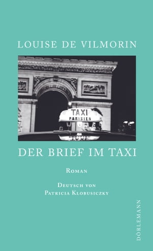 Der Brief im Taxi: Roman by Louise de Vilmorin