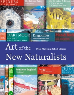 Book Art of the New Naturalists: A Complete History by Peter Marren