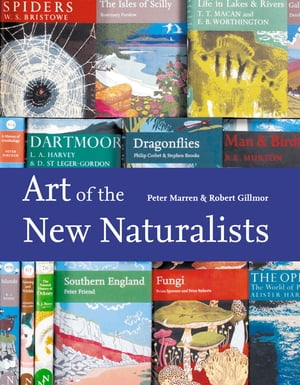 Art of the New Naturalists: A Complete History by Peter Marren